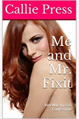Me and Mr. Fixit: Hot Wife Lyssa's Confessions Kindle Edition