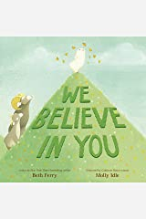 We Believe in You Kindle Edition