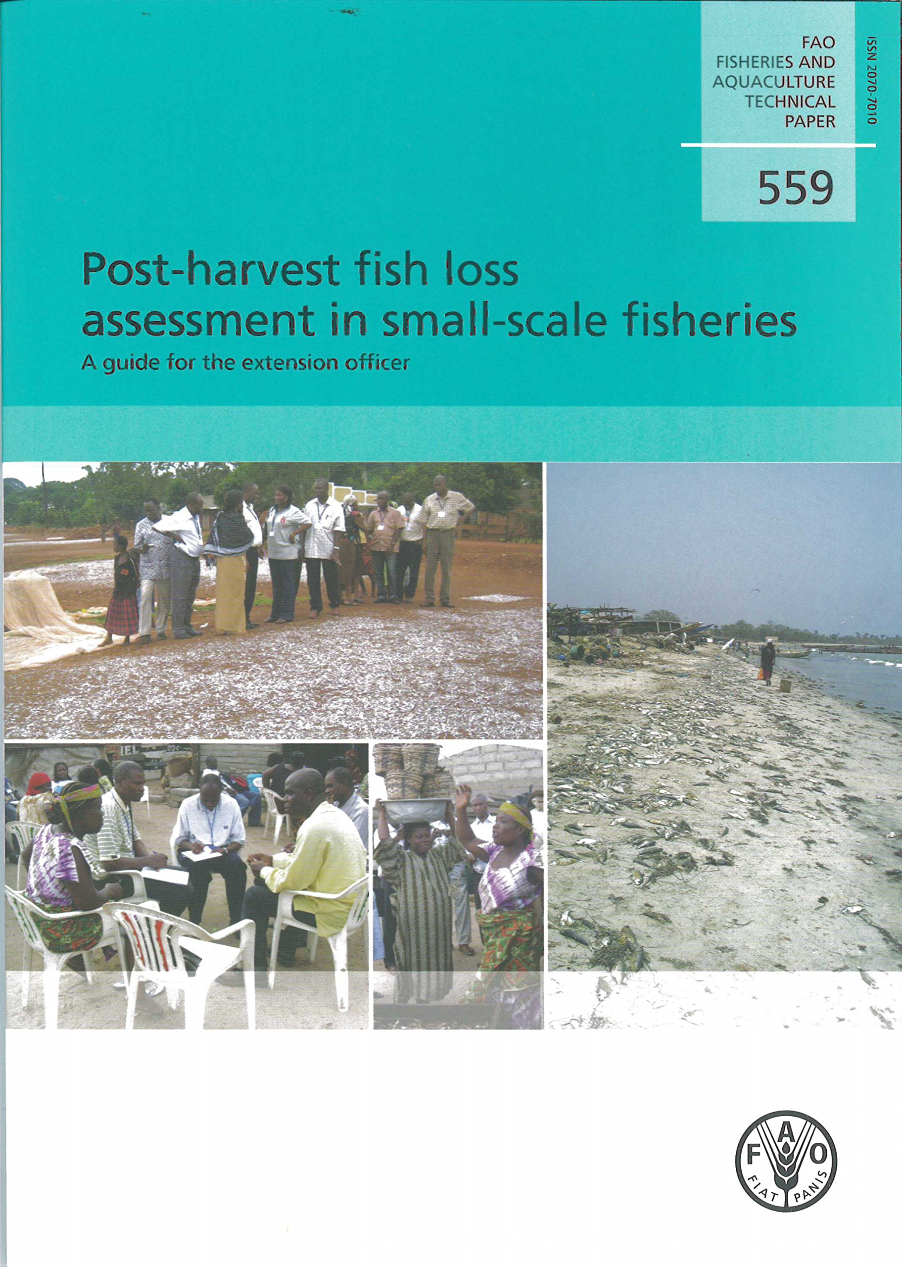 Post-Harvest Fish Loss Assessment In Small-Scale Fisheries: A Guide For The Extension Officer: FAO Fisheries And Aquaculture Technical Papers No. 559 by Food & Agriculture Organization of the United Nations (FAO)