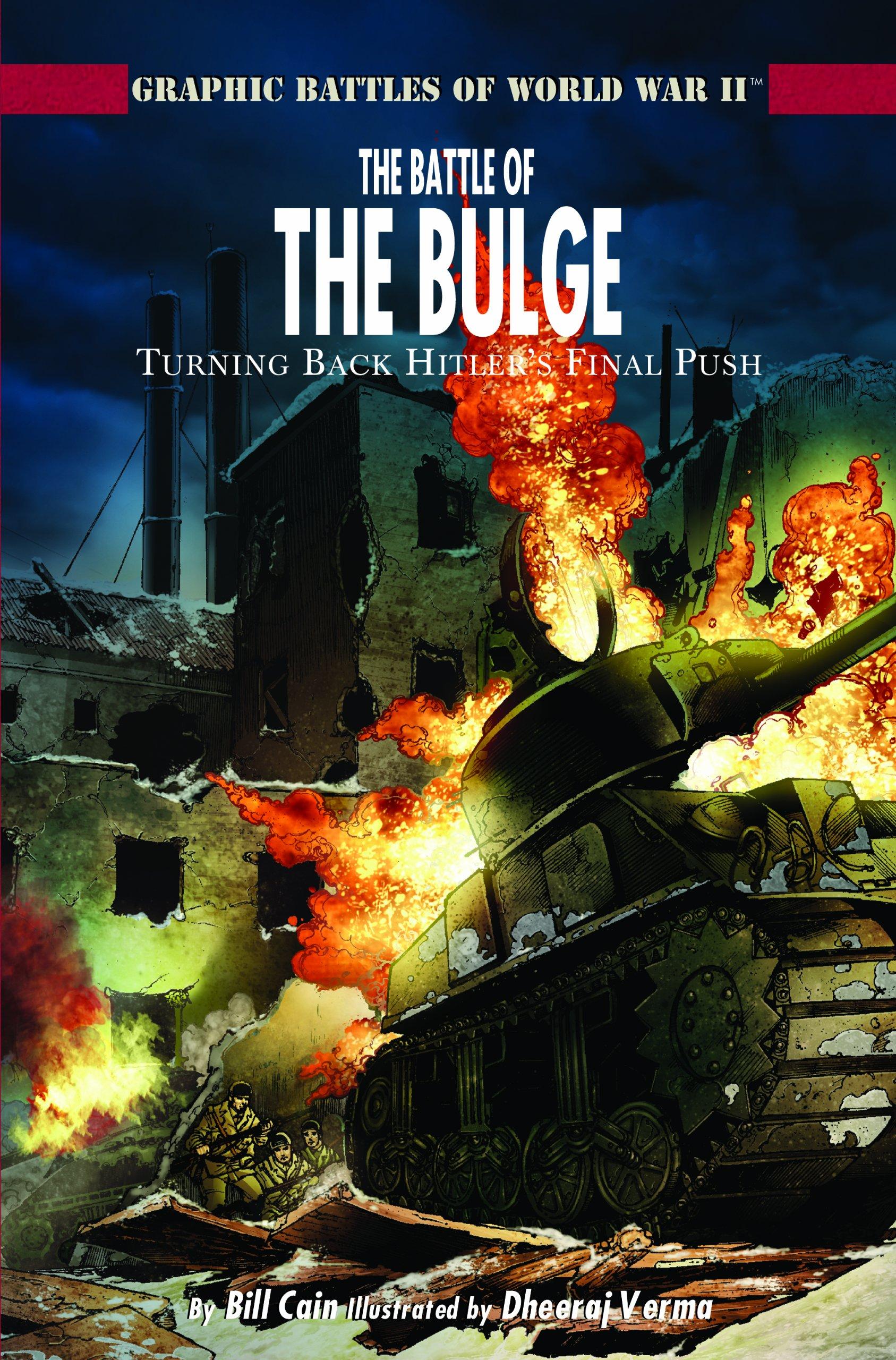 The Battle of the Bulge: Turning Back Hitler's Final Push (Graphic Battles of World War II)