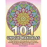 101 UNIQUE MANDALAS: A Big Mandala Coloring Book with Great Variety of Mixed Mandala Designs and Over 100 Different Mandalas