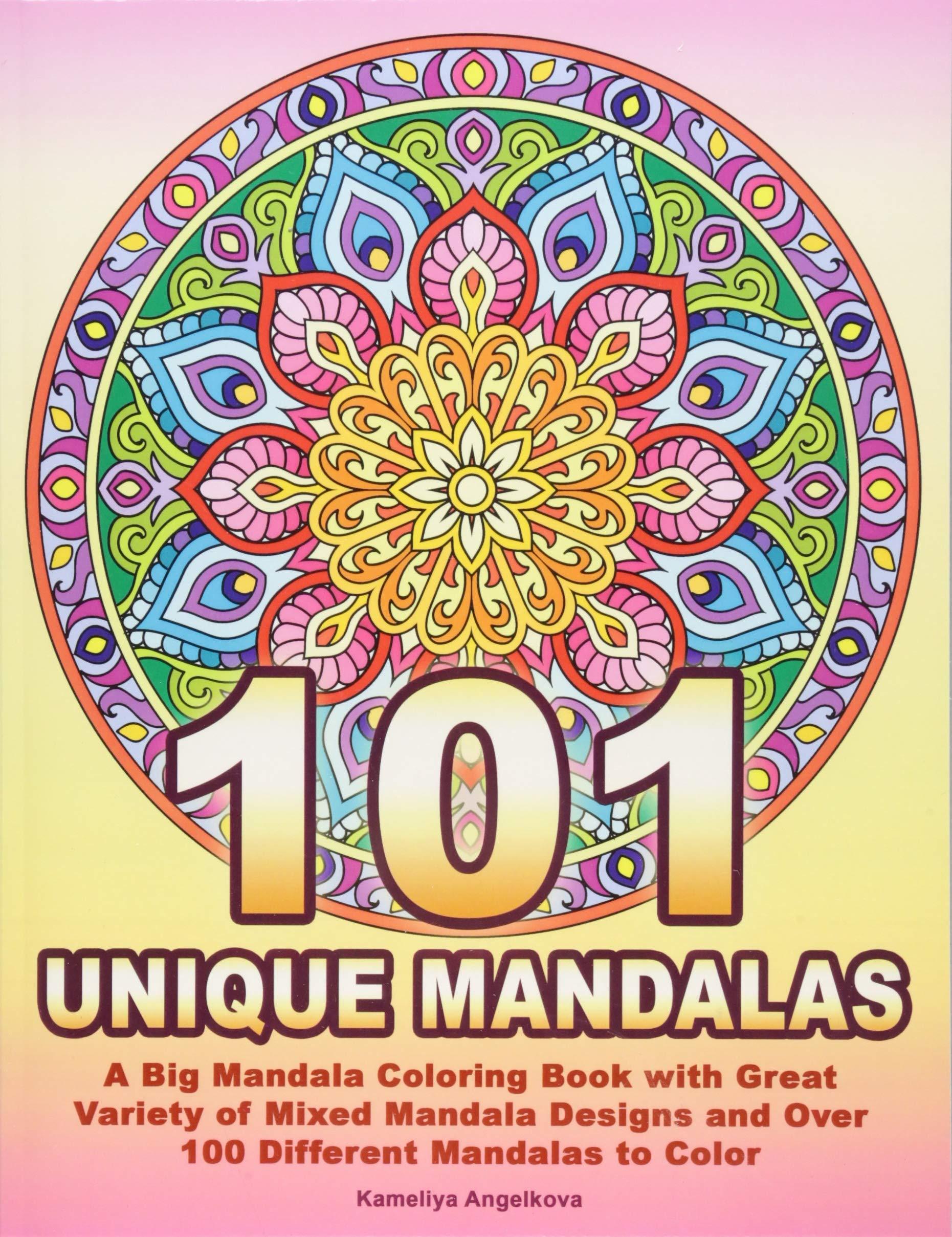 101 Unique Mandalas A Big Mandala Coloring Book With Great