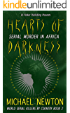 Hearts of Darkness: Encyclopedia of Serial Killers from Africa (World Serial Killers by Country Book 2)