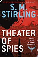 Theater of Spies (A Novel of an Alternate World War Book 2) Kindle Edition