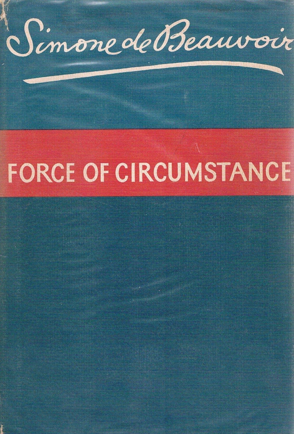 Force of Circumstance: Simone de Beauvoir, R. Howard: 9780233957470:  Amazon.com: Books