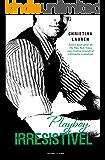 Playboy Irresistível (Cretino Irresistível Livro 5)