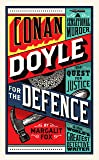 Conan Doyle for the Defence: A Sensational Murder, the Quest for Justice and the World's Greatest Detective Writer
