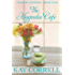 The Magnolia Cafe (Comfort Crossing Book 4)