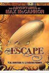 Escape! (The Adventures of Max McCannor Book 1) Kindle Edition