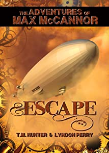 Escape! (The Adventures of Max McCannor Book 1)