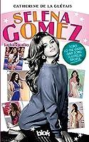 Selena Gómez. La Biografía