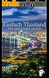 Einfach Thailand: Hin und wieder zurück