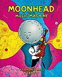 MOONHEAD AND THE  MUSIC MACHINE