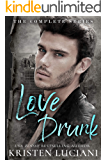 Love Drunk: The Complete Series: An Enemies to Lovers, Second Chance Romance, and Friends To Lovers Box Set Collection