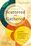 Scattered and Gathered: A Global Compendium of Diaspora Missiology