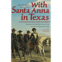 With Santa Anna in Texas: A Personal Narrative of the Revolution (English Edition)