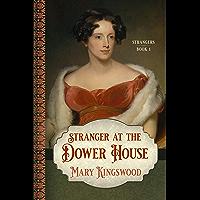Stranger at the Dower House (Strangers Book 1)