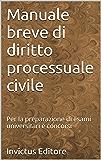 Manuale breve di diritto processuale civile: Per la preparazione di esami universitari e concorsi (IUS FACILE)