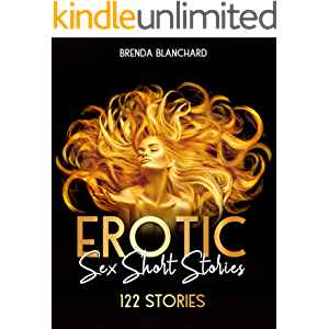 Erotic Sex Short Stories: The Explicit, the Forbidden, the Taboo, the Alternative, the Hot. All Your Dirty Dreams Are in…