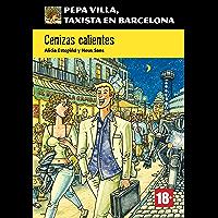 Cenizas calientes (Pepa Villa, taxista en Barcelona) (Spanish Edition)