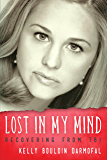 Lost in My Mind: Recovering From Traumatic Brain Injury (TBI) (Reflections of America)