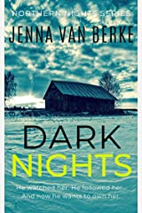 Dark Nights: A Stalker's Obsession (Northern Nights Series Book 2) Kindle Edition