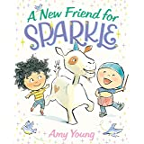 A New Friend for Sparkle: A Story about a Unicorn Named Sparkle