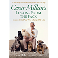 Cesar Millan's Lessons From the Pack: Stories of the Dogs Who Changed My Life (English Edition)