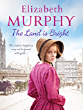 The Land is Bright (Liverpool Sagas Book 1)