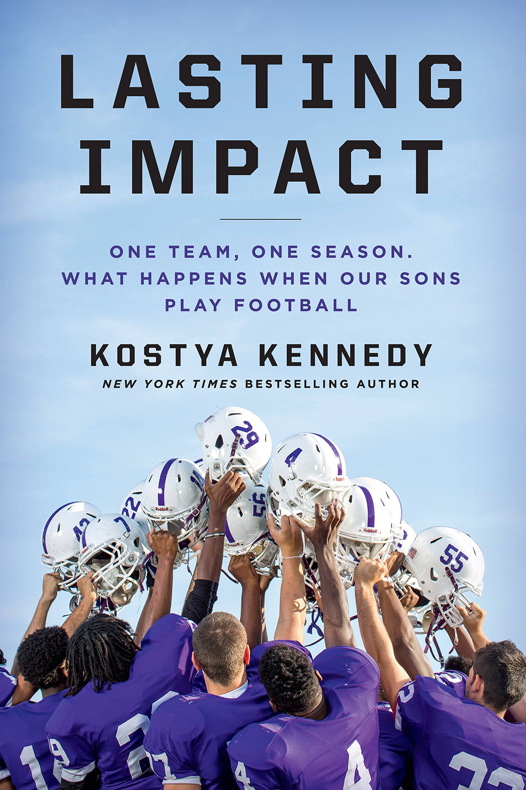 Lasting Impact: One Team, One Season. What Happens When Our Sons Play  Football: Kostya Kennedy: 9781618931573: Amazon.com: Books