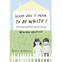 What Does It Mean to Be White?: Developing White Racial Literacy  Revised Edition (Counterpoints Book 497)