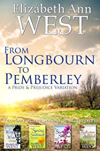 From Longbourn to Pemberley, Year One of the Seasons of Serendipity: A Pride and Prejudice Variation