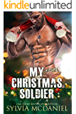 My Christmas Soldier: Reunion Military Romance (Racy Reunions Book 2)