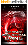 The Space Dogs Tricycle Gang: Ariel Hope Chronicles 3