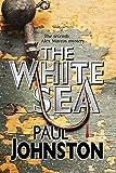 The White Sea: a Contemporary Thriller Set in Greece Starring Private Investigator Alex Mavros (An Alex Mavros Mystery)
