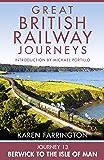 Journey 13: Berwick to the Isle of Man (Great British Railway Journeys, Book 13)