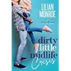 Dirty Little Midlife Crisis: A Grumpy Roommate Romantic Comedy (Heart's Cove Hotties Book 1)