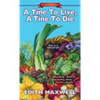 A Tine to Live, A Tine to Die (Local Foods Mystery Book 1)