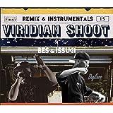 ヴィリジアン・シュート - リミックス&インストゥルメンタルズ