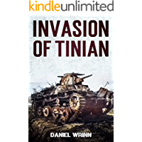 Invasion of Tinian: 1944 Battle for Tinian in the Mariana Islands (WW2 Pacific Military History Series Book 5)