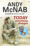 Today Everything Changes: Quick Read (Quick Reads 2013)