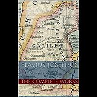 Flavius Josephus: The Complete Works of Flavius Josephus (English Edition)