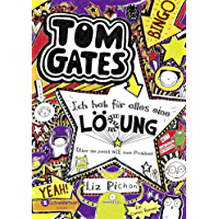 Tom Gates, Band 05: Ich hab für alles eine Lösung - aber sie passt nie zum Problem (German Edition)