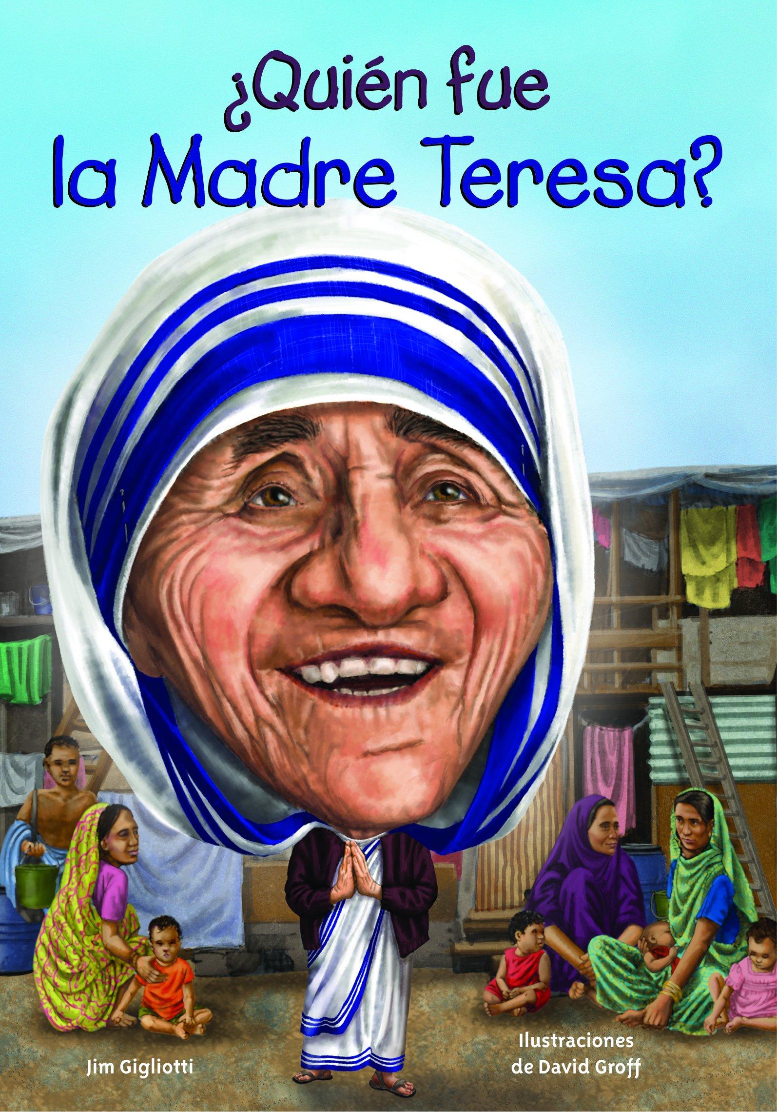 ¿Quién fue la Madre Teresa? (Quien Fue...? / Who Was...?) (Spanish Edition) PDF