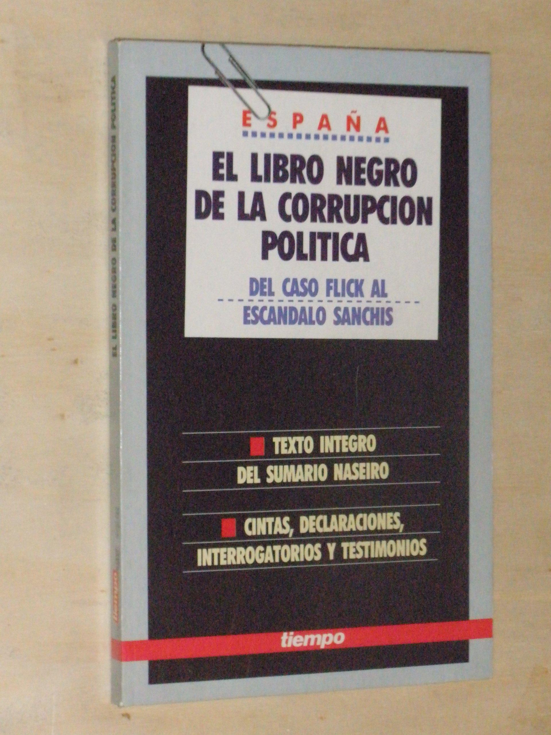 EL LIBRO NEGRO DE LA CORRUPCIÓN POLÍTICA EN ESPAÑA - Del caso Flick al escándalo Sanchís: Amazon.es: Mariano Sánchez: Libros