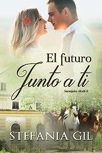 El futuro junto a ti (Naranjales Alcalá nº 2) (Spanish Edition)