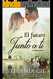 El futuro junto a ti: Romance paranormal en España (Naranjales Alcalá nº 2) (Spanish Edition)