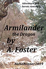 Armilander: The Dragon (Keepers of Arrel, A Legend from the Great Wood Book 3) Kindle Edition