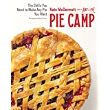 Pie Camp: The Skills You Need to Make Any Pie You Want