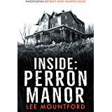 Inside Perron Manor: Investigating Britain's Most Haunted House